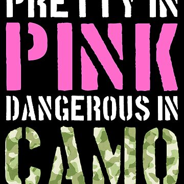 Military Girl Pretty Pink Dangerous Camo Hard Charger Military Family Active Component on Duty support troops patriot serves country by bulletfast