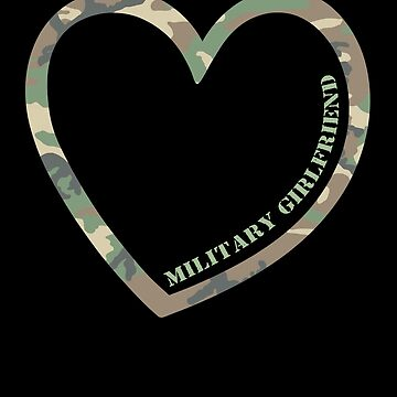 Military Girlfriend Heart Combat Camo Uniform Love Military Family Retired or Deployed support troops patriot on Duty serves country by bulletfast