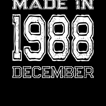 Birthday Celebration Made In December 1988 Birth Year by FairOaksDesigns