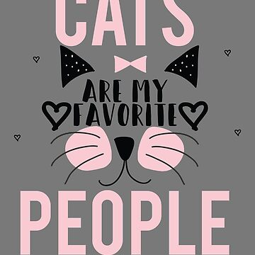 Cats Are My Favorite People Funny Cat Shirt by EvolMissing