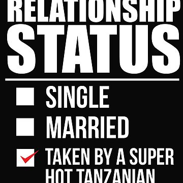 Relationship status taken by super hot Tanzanian Tanzania Valentine's Day by losttribe