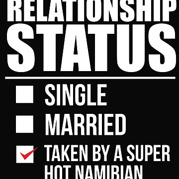 Relationship status taken by super hot Namibian Namibia Valentine's Day by losttribe