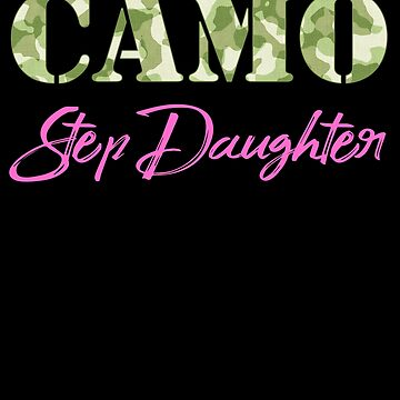 Military Step Daughter Camo Hard Charger Squared Away Military Family Retired or Deployed support troops patriot on Duty serves country by bulletfast