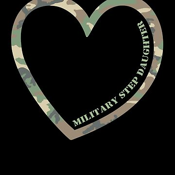 Military Step Daughter Heart Combat Camo Uniform Love Military Family Retired or Deployed support troops patriot on Duty serves country by bulletfast