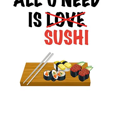 All I need is Sushi Japan by zejose