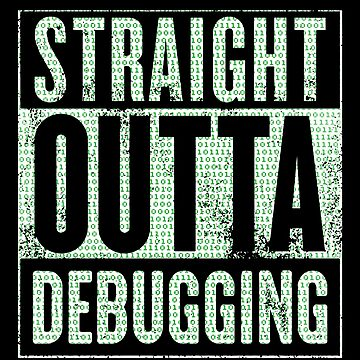 Straight Outta Debugging by KoolMoDee