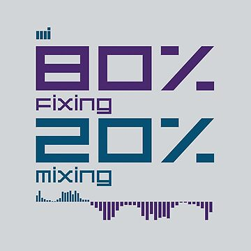 80% Fixing 20% Mixing by ixmanga