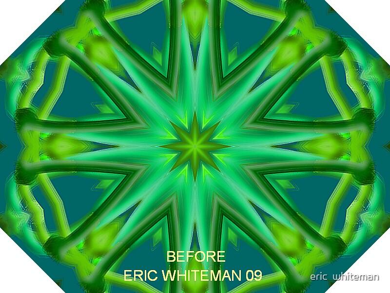 ( BEFORE )  ERIC WHITEMAN  ART   by eric  whiteman