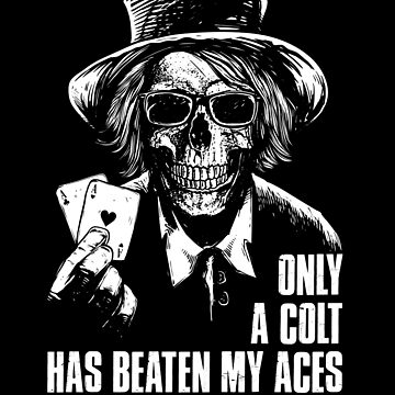 Funny Poker Quote Colt beats Aces by peter2art