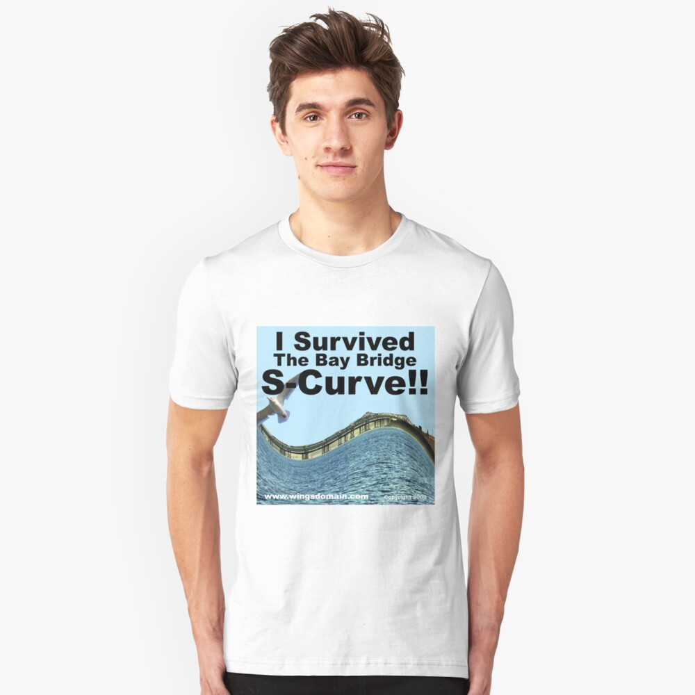 I Survived the Bay Bridge S-Curve!! Unisex T-Shirt Front