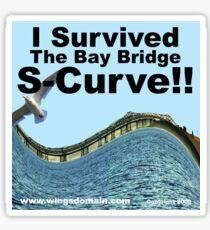 I Survived the Bay Bridge S-Curve!! Sticker
