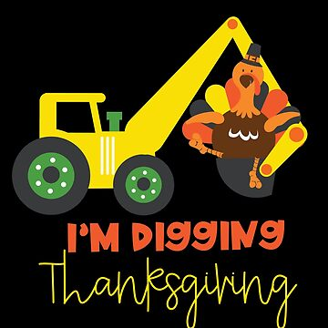 I'm Digging Thanksgiving Turkey Tractor Cute Kids by BUBLTEES