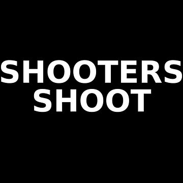 Shoot Your Shot Shooters Sports Funny Athlete by MadsJakobsen