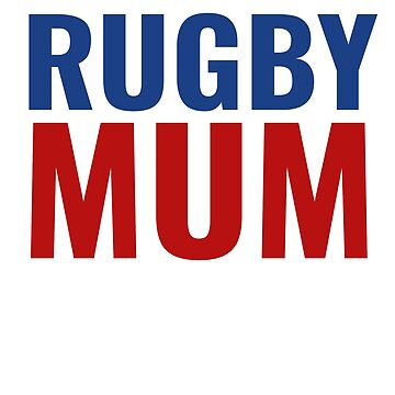 Rugby Mum T-Shirt For Mothers Spending the Winter Rugby Season at the Pitch in the Mud, Wind and Rain by JollyKRogers