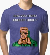Bad enough dude - NES ver Tri-blend T-Shirt