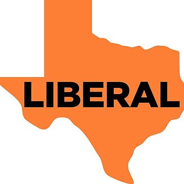 Liberal Texas - orange by wokesouth
