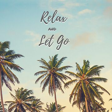 Relax and Let Go by gretzky
