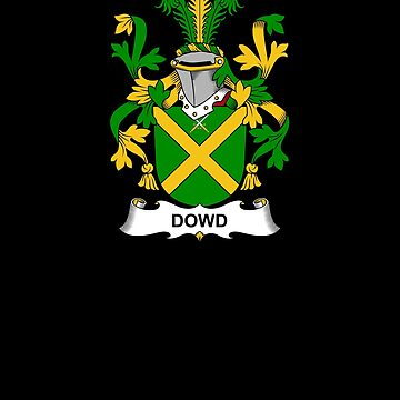 Dowd Coat of Arms - Family Crest Shirt by FamilyCrest