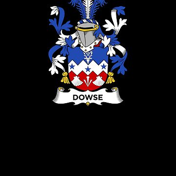 Dowse Coat of Arms - Family Crest Shirt by FamilyCrest