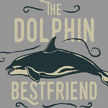 The Dolphin Best Friend - Wildlife - Sea Life - Ocean Life - Nature by calikays