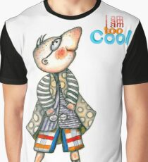 Fashion Digger - I am too Cool Graphic T-Shirt
