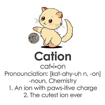 'Cation Chemistry' Cool Chemistry Cat Gift by leyogi