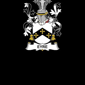 Eyre Coat of Arms - Family Crest Shirt by FamilyCrest