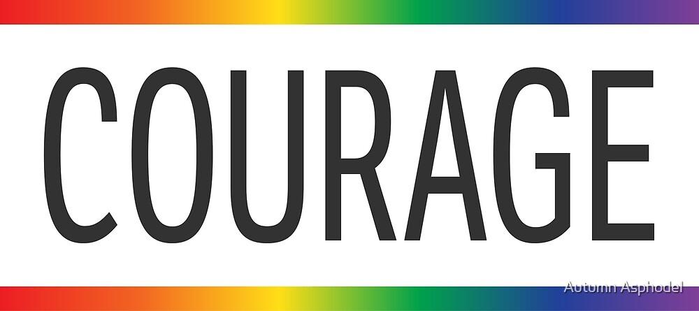 COURAGE - LGBT by Autumn Asphodel