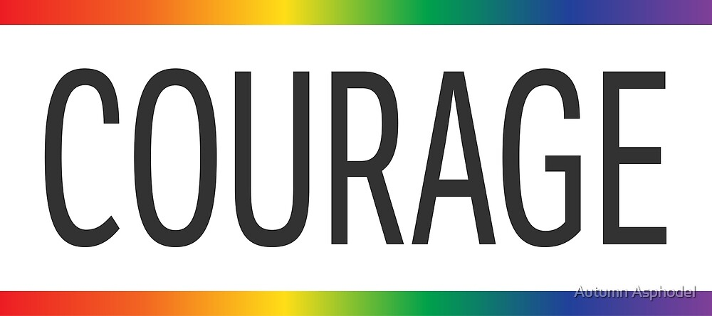 COURAGE - LGBT by Autumn Asphodel