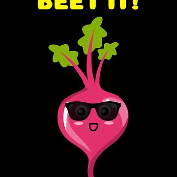 Beet It Funny Beet Pun by DogBoo