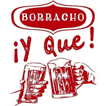 Borracho y Que! by LatinoTime