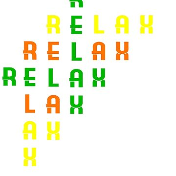 "Colorful combination of green yellow and orange tee design with text ""Relax"".Creative way to tell it by Customdesign200"