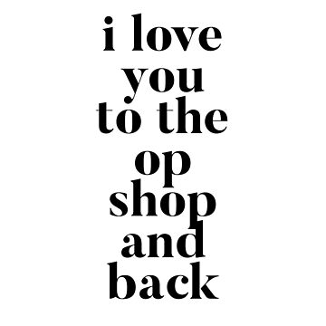 I Love You to the Op Shop and Back by rosejessica