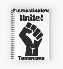 Procrastinators Unite Tomorrow Spiral Notebook