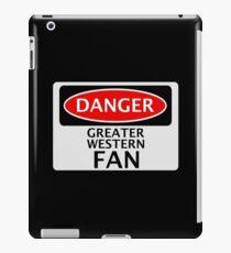 DANGER GREAT WESTERN FAN FAKE FUNNY SAFETY SIGN SIGNAGE iPad Case/Skin