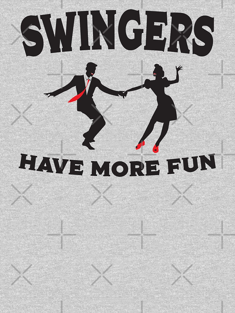 Swing Dance Funny Design - Swingers Have More Fun by kudostees