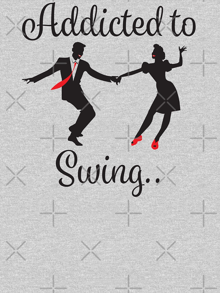 Swing Dance Funny Design - Addicted To Swing by kudostees