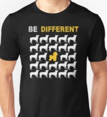 Bichon Frise Lovers - Be Different - Sweet Gift For Passionate Dog Lovers  Unisex T-Shirt