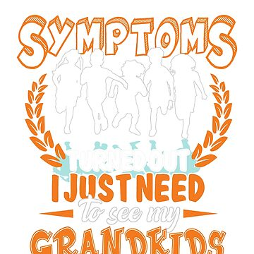 I Just Need To See My Grandkids Funny Grandma Gift T-Shirt by liuxy071195