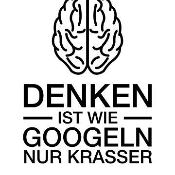 Denken ist wie googeln nur krasser by WeeTee