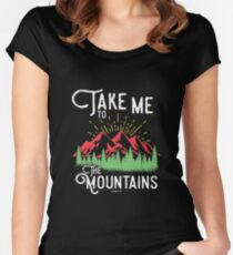 Take me to the mountains gift Women's Fitted Scoop T-Shirt