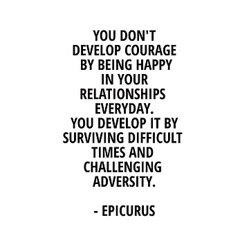DEVELOP COURAGE - Epicurus motivational quote   by IdeasForArtists