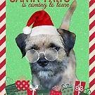 Border Terrier Christmas Card - Santa Paws Is Coming To Town by ScruffyLT