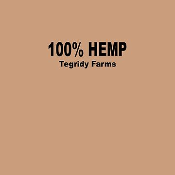 100% Hemp Tegridy Farms T-Shirt Design Parody  by ThatMerchStore