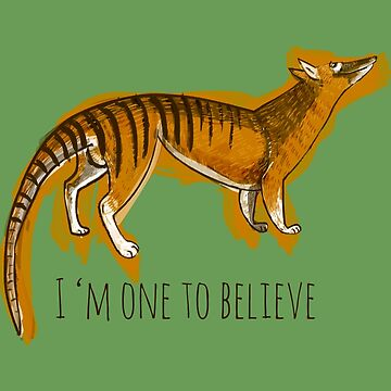 I'm one to believe (thylacine) by belettelepink