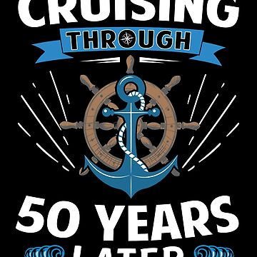 Cruising Through 50 Years Later Funny Birthday Gift by SpecialtyGifts