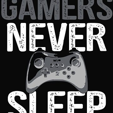 Gamers Never Sleep by dtino