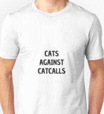Cats Against Catcalls Funny Gift Idea Unisex T-Shirt