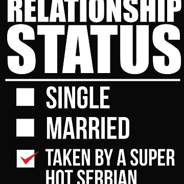 Relationship status taken by super hot Serbian Serbia Valentine's Day by losttribe