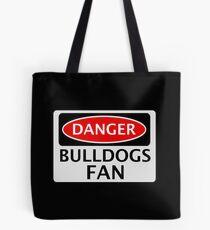 DANGER BULLDOGS FAN FAKE FUNNY SAFETY SIGN SIGNAGE Tote Bag